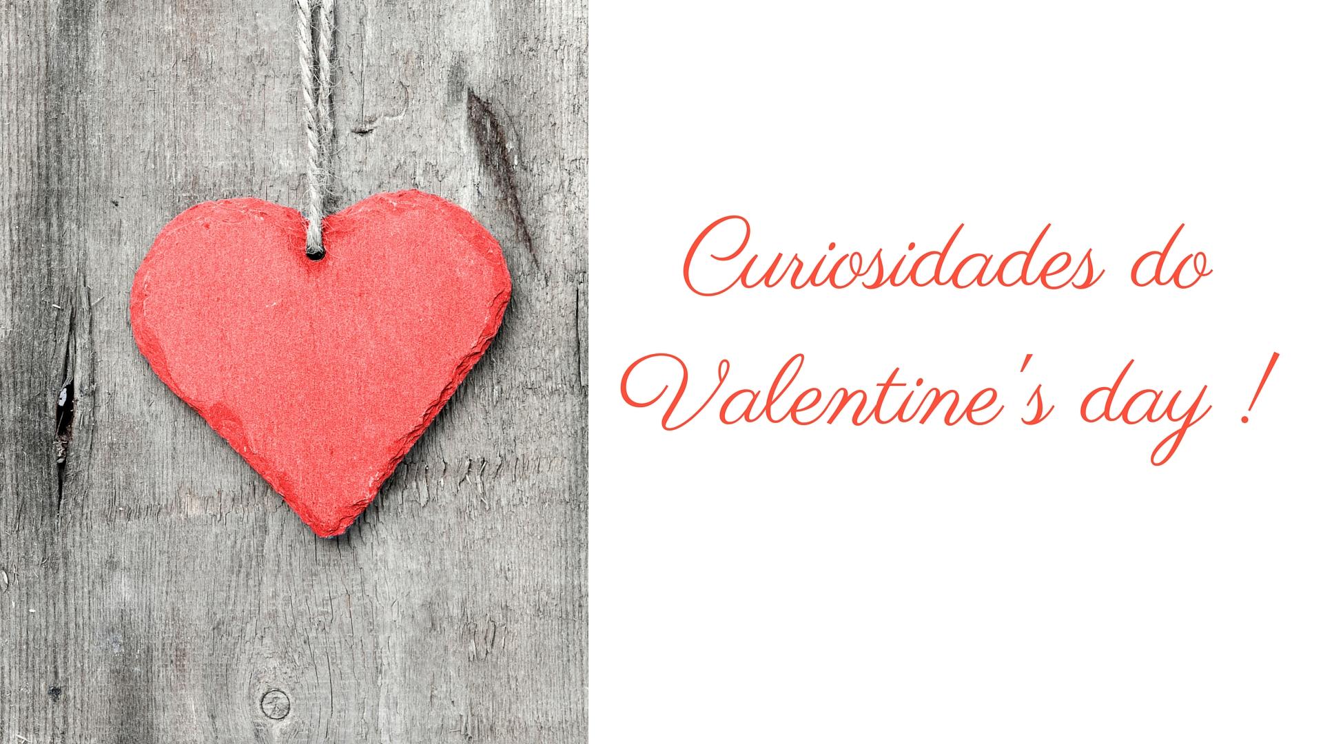 Valentine's Day – Curiosidades.